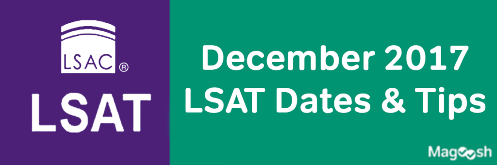 December 2017 LSAT Dates & Tips -magoosh