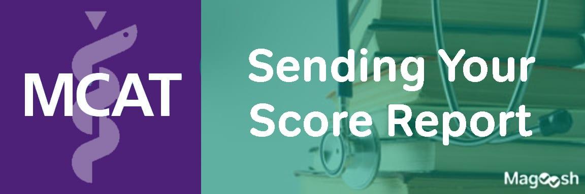 How Do I Send My MCAT Score -magoosh