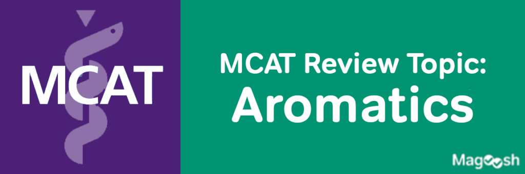 MCAT Aromatics -magoosh