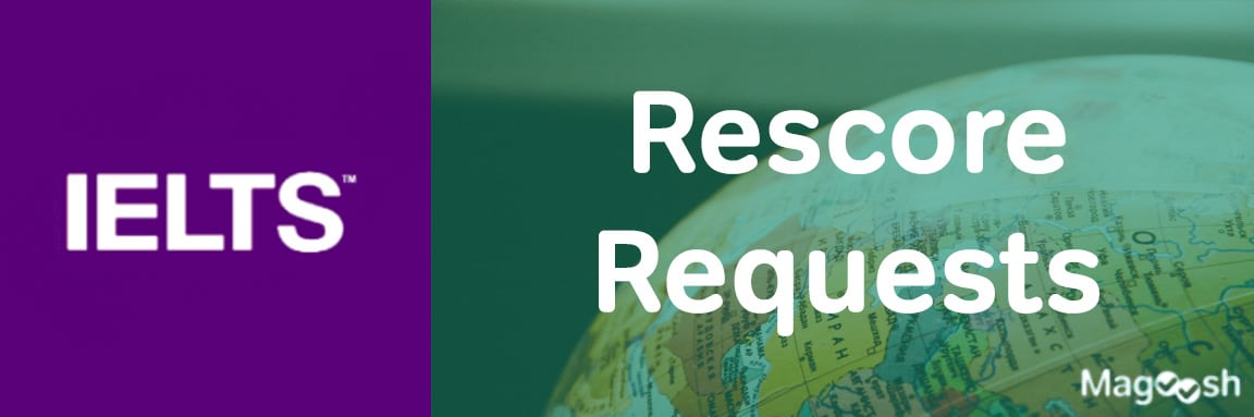 IELTS Rescore Requests -magoosh
