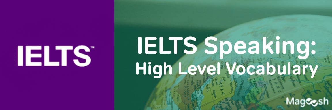 high-level vocabulary in the IELTS speaking -magoosh