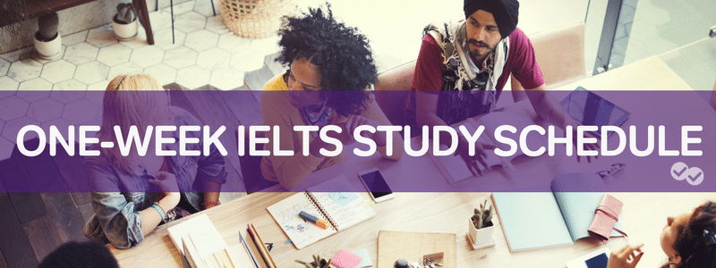 one week IELTS study schedule