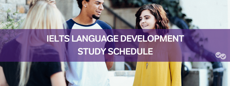 IELTS Language Development Study Schedule - grammar for IELTS-magoosh