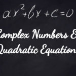 JEE Mains Maths Syllabus: Complex Numbers and Quadratic Equations