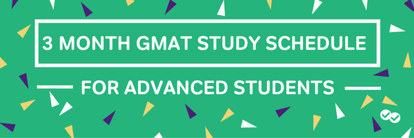3 Month GMAT Study Schedule for Advanced Students-magoosh