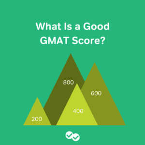 What is a good GMAT score?-magoosh