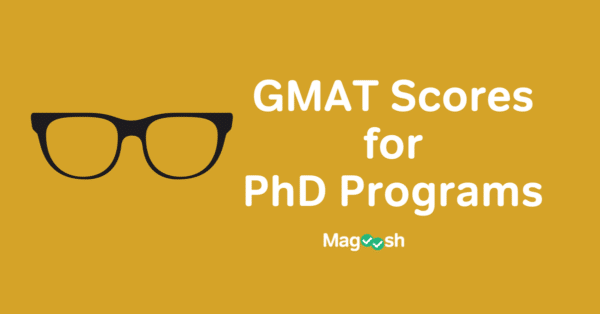 GMAT Scores for PhD Programs-magoosh