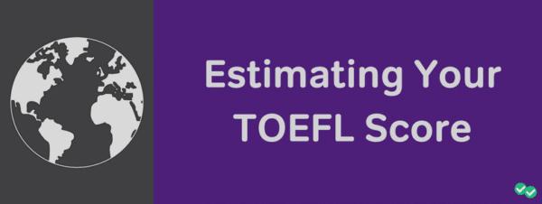 Estimating your TOEFL score-magoosh