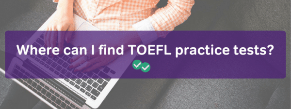 where to find TOEFL practice test