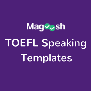 TOEFL Speaking Template - Magoosh TOEFL Blog