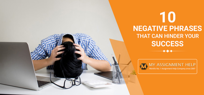 10 Negative Phrases That Can Hinder Your Success