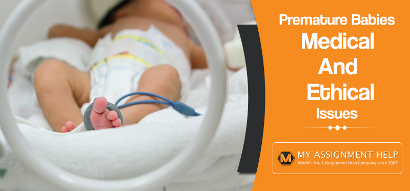 Premature Babies: Medical and Ethical Issues