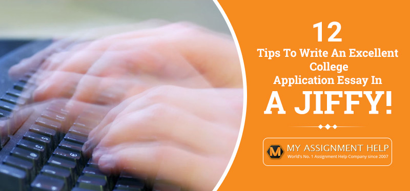 Tips to Write an Excellent College Application Essay