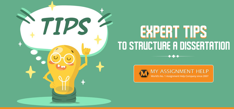 Expert Tips to Structure a Dissertation