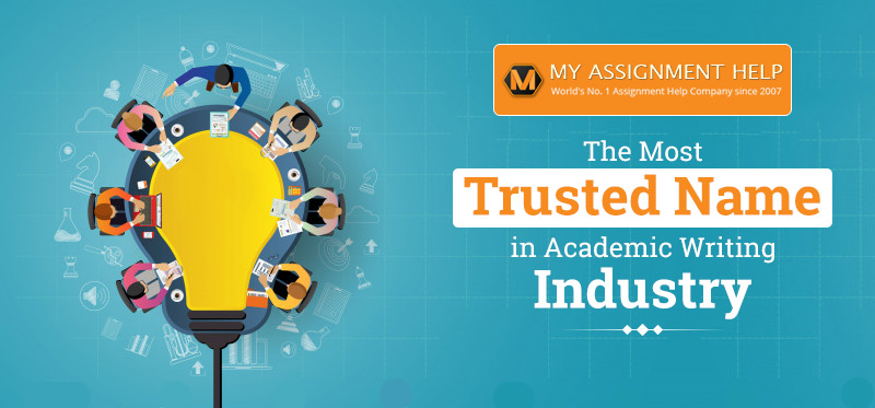 MyAssignmenthelp.com The Most Trusted Name in Academic Writing Industry