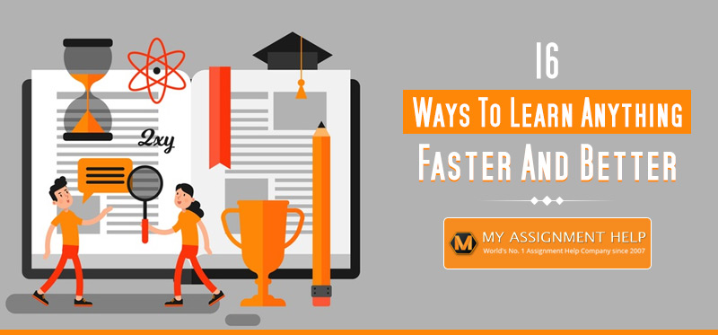 Ways to Learn Anything Faster and Better