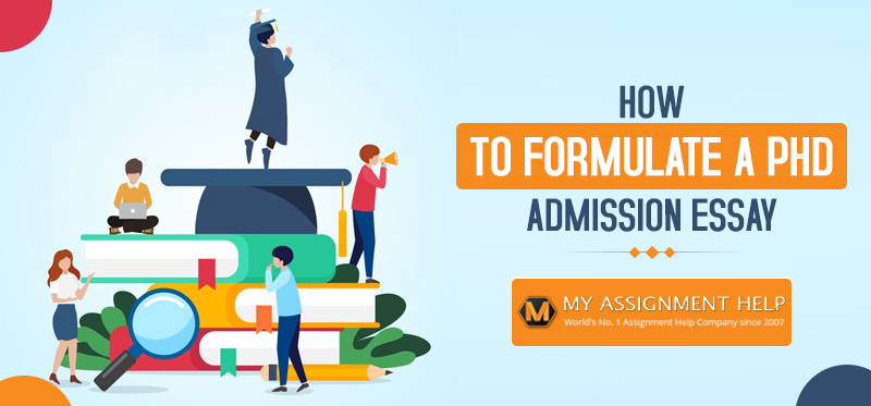 How to Formulate a PhD Admission Essay