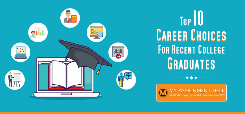 Top 10 Career Choices for Recent College Graduates