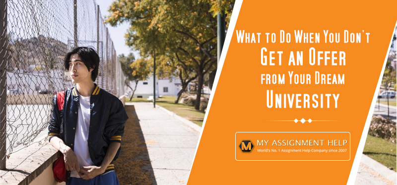 What to Do When You Don't Get an Offer from Your Dream University