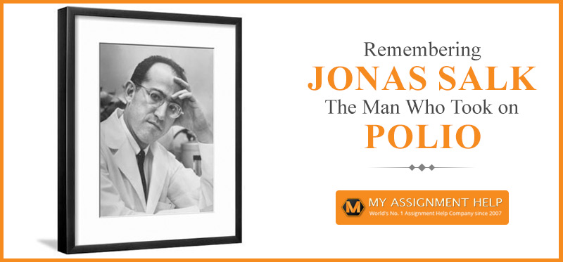 Remembering Jonas Salk – The Man Who Took on Polio