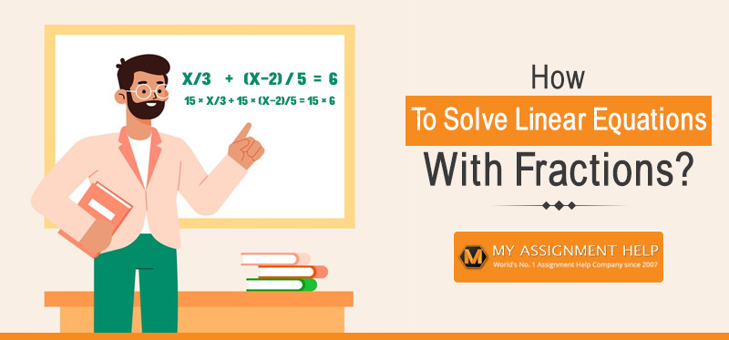 How to Solve Linear Equations with Fractions?