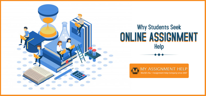 Why Students Seek Online Assignment Help