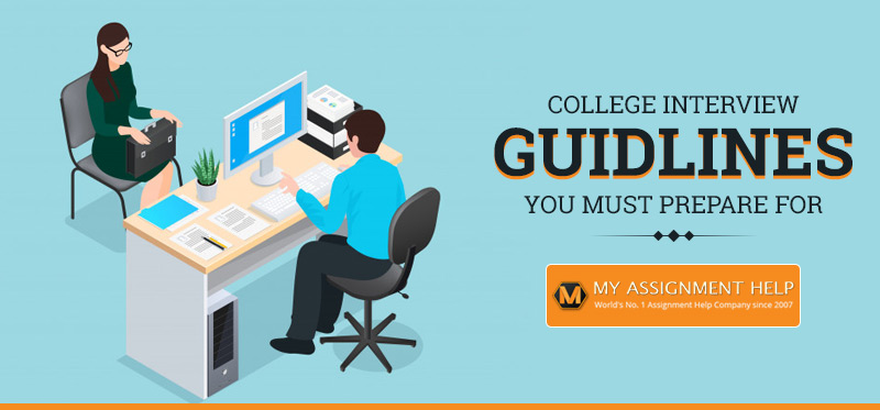 College Interview Guidlines You Must Prepare For