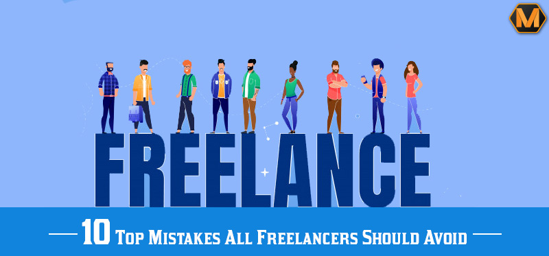 10 Top Mistakes All Freelancers Should Avoid