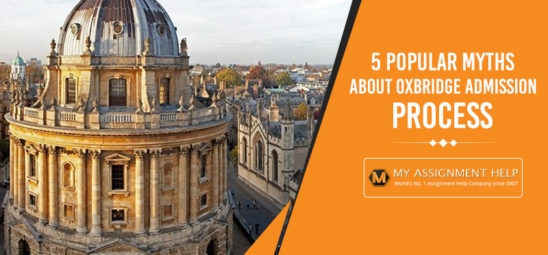 5 Popular Myths about Oxbridge Admission Process