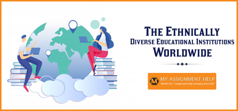 The Ethnically Diverse Educational Institutions Worldwide