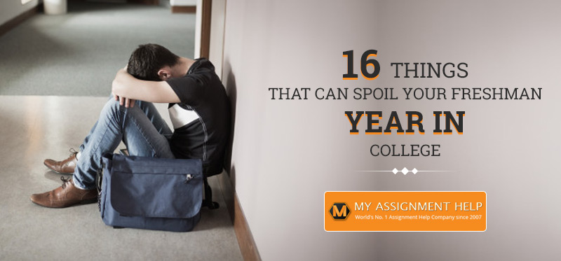 16 Things That Can Spoil Your Freshman Year in College