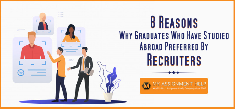 8 Reasons Why Graduates Who Have Studied Abroad Preferred By Recruiters