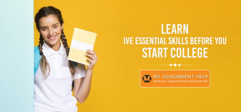Learn Five Essential Skills Before You Start College