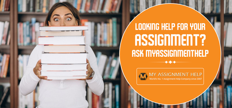 Looking help for your assignment? Ask MyAssignmenthelp