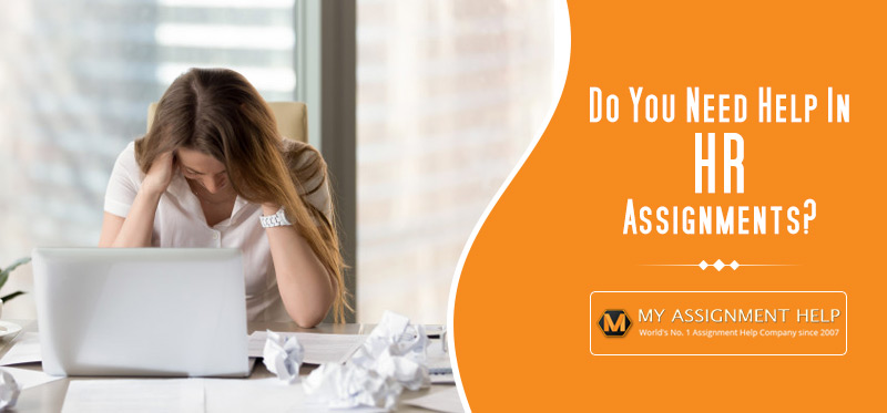 Do You Need Help In HR Assignments?