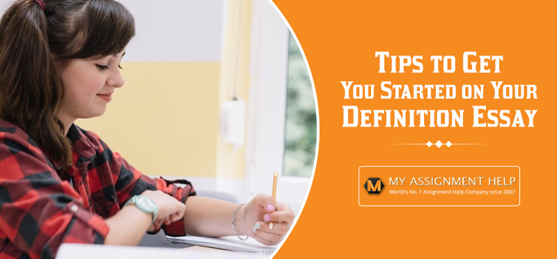 Tips to Get You Started on Your Definition Essay