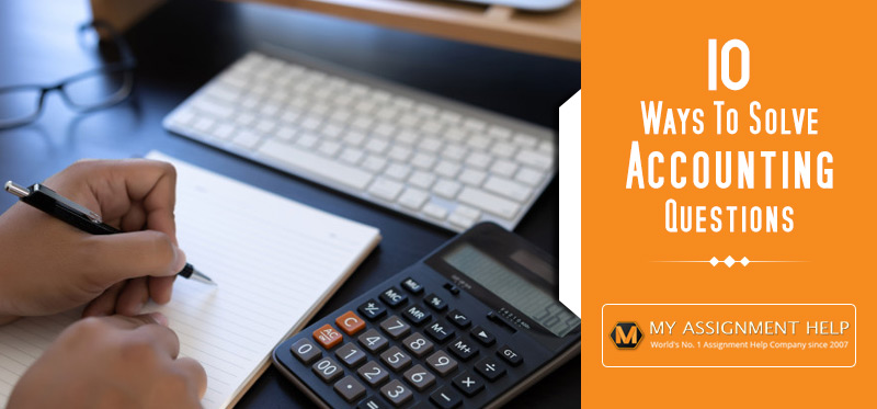 Ways to Solve Accounting Questions