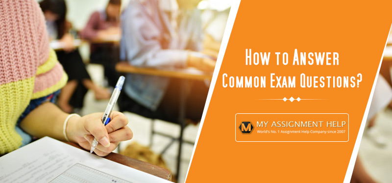 How to Answer Common Exam Questions?