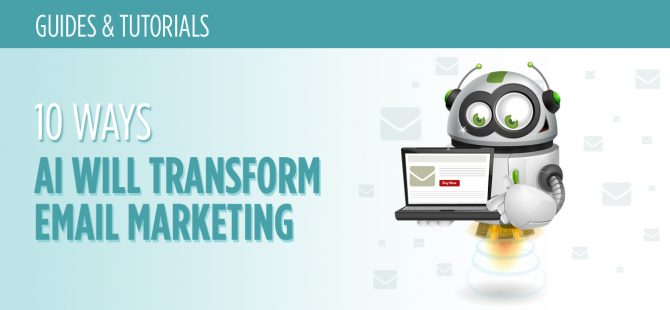 10 Ways Artificial Intelligence Will Transform Email Marketing