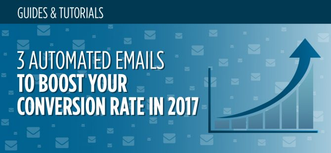 3-Automated-Emails-To-Boost-Your-Conversion-Rate-in-2017
