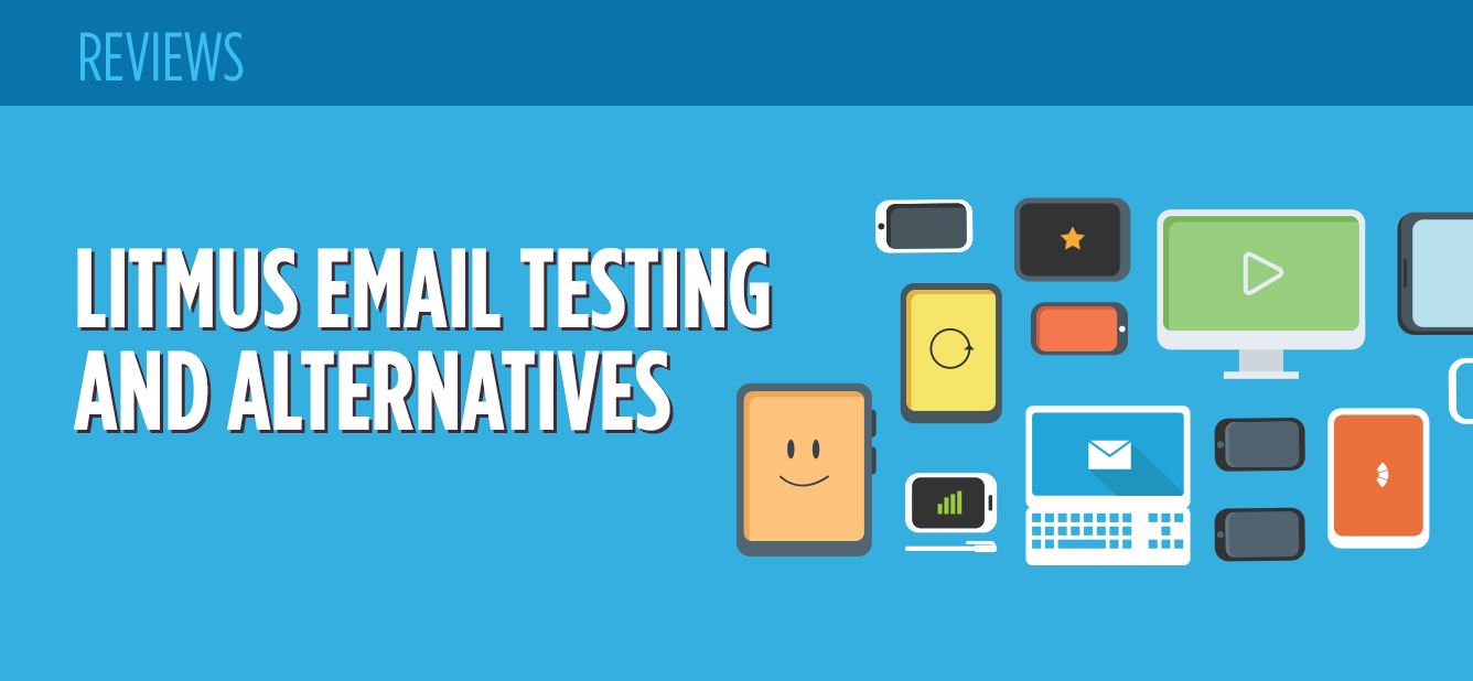 What is Litmus Email Testing and What are the Alternatives