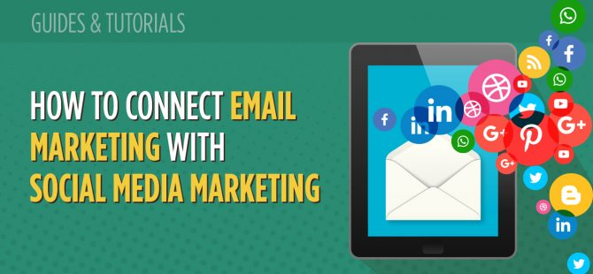 How to Connect Email Marketing With Social Media Marketing