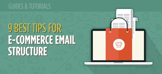9 Best Tips for eCommerce Email Structure