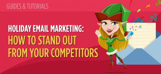 Holiday Email Marketing How to Stand Out From Your Competitors