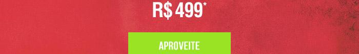 Por apenas R$ 499,00*
