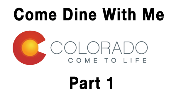 Colorado Come Dine With Me part 1