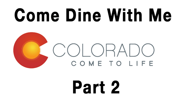 Colorado Come Dine With Me part 2