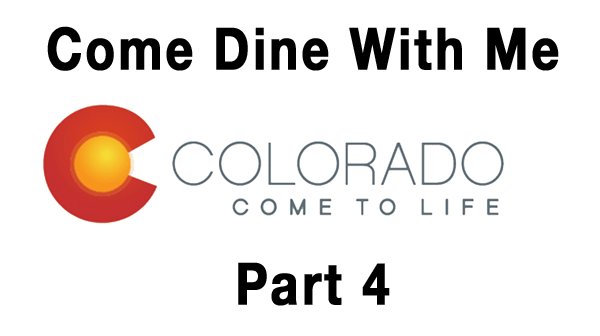 Colorado Come Dine With Me part 4