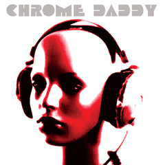 Chrome Daddy - Self Titled