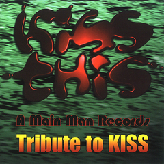 Kiss This -A Mainman Tribute To Kiss